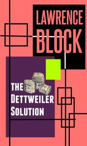 The Dettweiler Solution  by  Lawrence Block