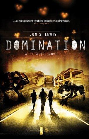 Domination (A C.H.A.O.S. Novel) Jon S. Lewis