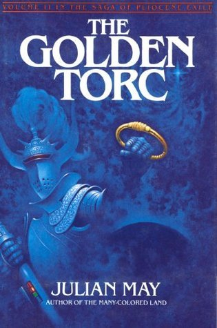 GOLDEN TORC: 2  by  Julian May
