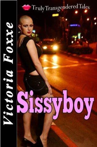 Sissyboy  by  Victoria Foxxe