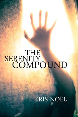 The Serenity Compound Kris Noel