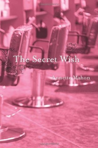 The Secret Wish  by  Annette Mahon