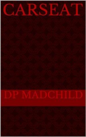 Carseat DP Madchild