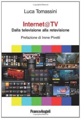 Internet@ tv. Dalla televisione alla retevisione Luca Tomassini