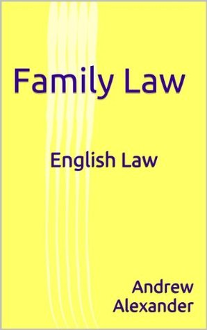 English Law - Family Law (English Law Series.)  by  Andrew Alexander