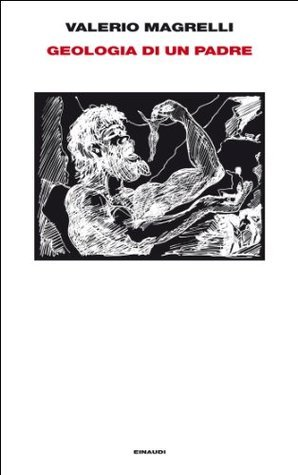 Geologia di un padre Valerio Magrelli