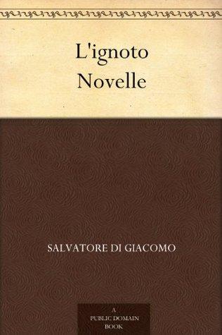 Lignoto Novelle  by  Salvatore Di Giacomo