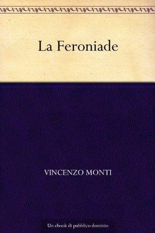La Feroniade  by  Vincenzo Monti