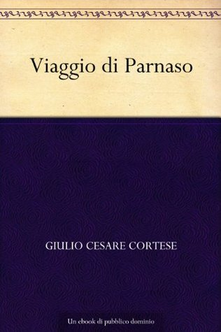 Viaggio di Parnaso  by  Giulio Cesare Cortese