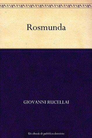 Rosmunda Giovanni Rucellai