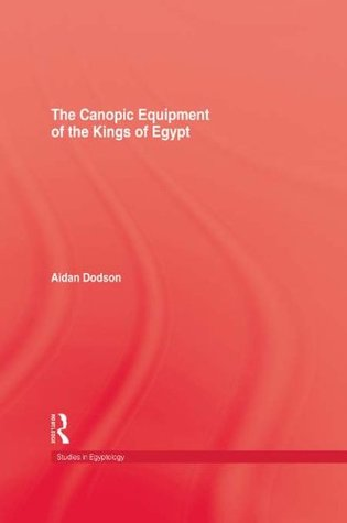 Canopic Equipment of the Kings Of Egypt Aidan Dodson