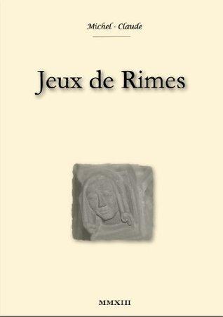 Jeux de Rimes  by  Michel Claude