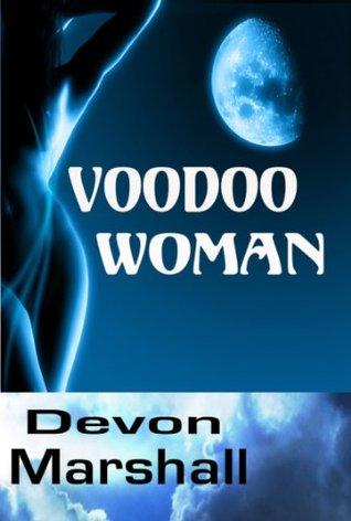 Voodoo Woman Devon Marshall