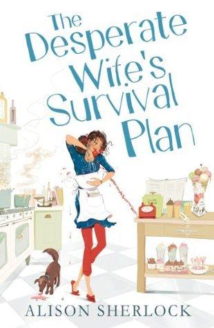 The Desperate Wifes Survival Plan  by  Alison Sherlock