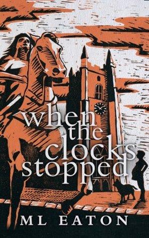When The Clocks Stopped M.L. Eaton