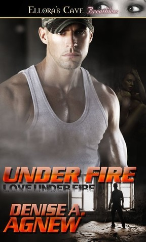 Under Fire (Love Under Fire, #2)  by  Denise A. Agnew