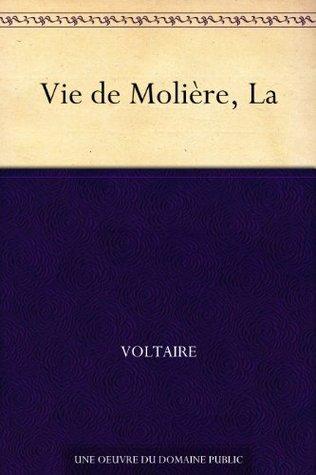 Vie de Molière, La  by  Voltaire