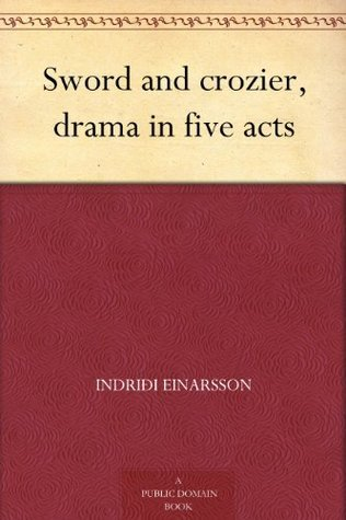 Sword and crozier, A drama in five acts Indriði Einarsson