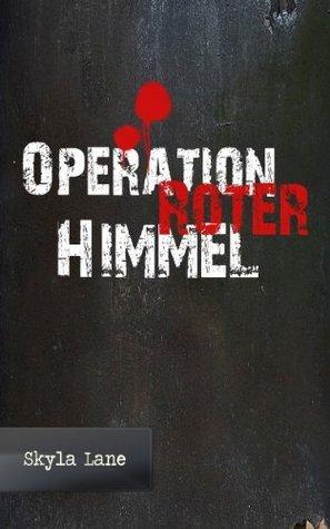 Operation Roter Himmel  by  Skyla Lane