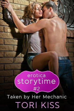 Taken Her Mechanic (Erotica Storytime, #2) by Tori Kiss