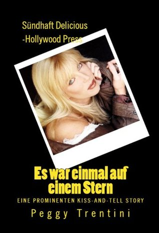 Once Upon a Star - Celebrity kiss and tell stories Peggy Trentini