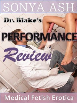 Dr. Blakes Performance Review (Medical Fetish Erotica) (Dr. Blakes Nanny #2)  by  Sonya Ash