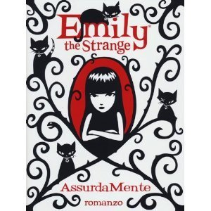 Assurdamente (Emily the Strange Novels, #4) Rob Reger