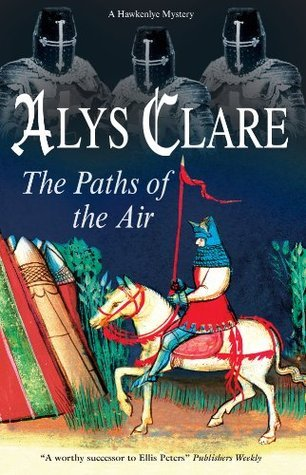 Paths of the Air, The (Hawkenlye Mysteries, #11)  by  Alys Clare