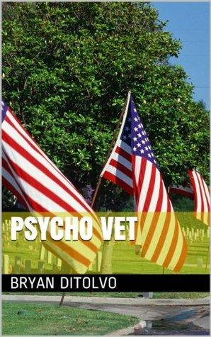 Psycho Vet  by  Bryan DiTolvo