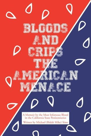 BLOODS AND CRIPS : THE AMERICAN MENACE Michael Sims