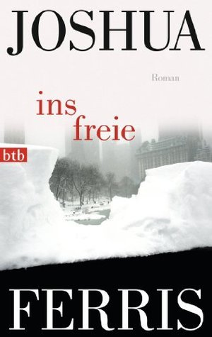 Ins Freie: Roman  by  Joshua Ferris