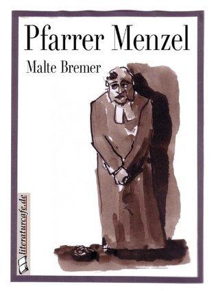 Das Buch von Pfarrer Menzel Malte Bremer