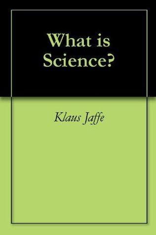 What is Science?  by  Klaus Jaffe