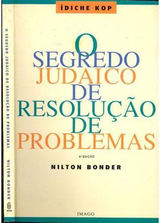 Ídiche Kop: O segredo judaico de resolução de problemas Nilton Bonder