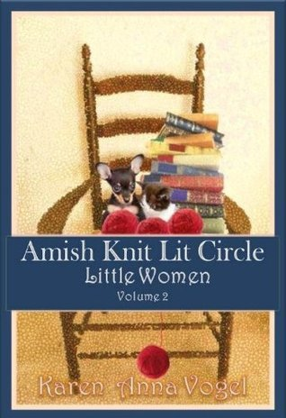 Little Women (Amish Knit Lit Circle, #2)  by  Karen Anna Vogel