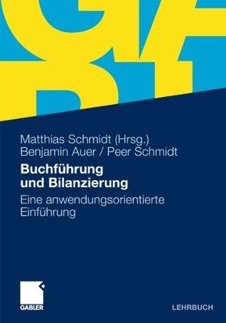Buchführung und Bilanzierung: Eine anwendungsorientierte Einführung Benjamin R. Auer