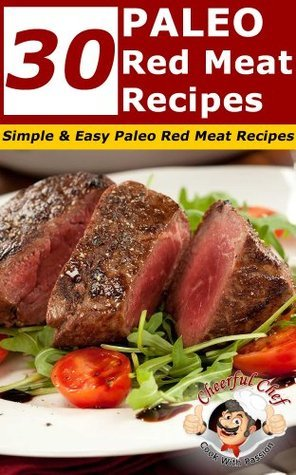 30 Paleo Red Meat Recipes - Simple and Easy Paleo Red Meat Recipes Cheerful Chef