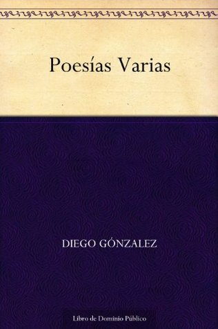 Poesías Varias Diego González