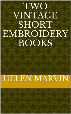 Two Vintage Short Embroidery Books   illus w/guide  by  Helen Marvin