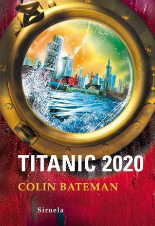 Titanic 2020 (Las Tres Edades)  by  Colin Bateman
