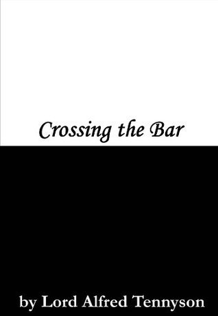 Crossing the Bar Alfred Lord Tennyson