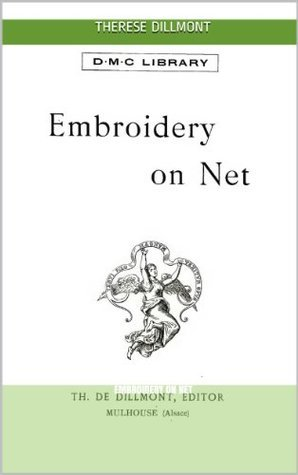 Embroidery on Net  illus w/guide Therese Dillmont