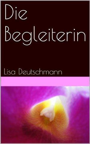 Die Begleiterin Lisa Deutschmann