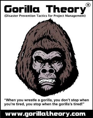 Gorilla Theory: The Art of Avoiding Project Delivery Disaster Henry Chuks