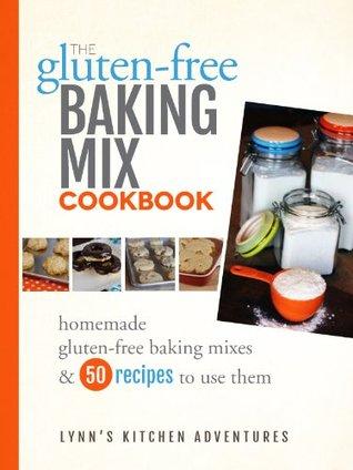 The Gluten Free Baking Mix Cookbook  by  Lynns Kitchen Adventures