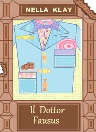 Il Dottor Fausus  by  Nella Klay