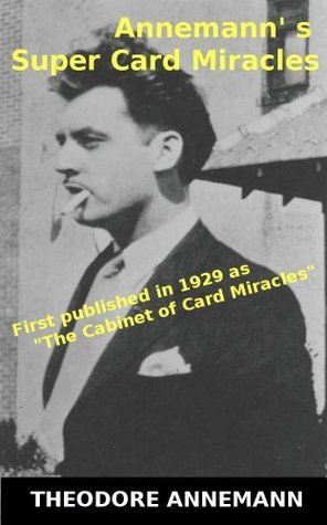 Annemanns Super Card Miracles (Old Magic Books) Theodore Annemann