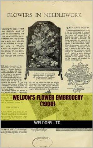 Weldons Flower Embrodery (1900)  illus w/guide Weldons Ltd.