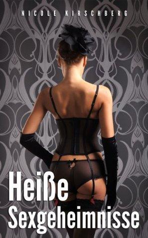 Heiße Sexgeheimnisse  by  Nicole Kirschberg