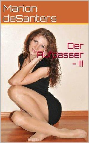 Der Aufpasser - III  by  Marion deSanters